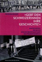 """""""Gebt den Schweizerinnen ihre Geschichte!"""" – Marthe Gosteli, ihr Archiv und der übersehene Kampf ums Frauenstimmrecht"""