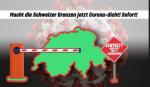 Bundesrat: Macht die Schweizer Grenzen jetzt coronadicht! Sofort!