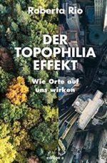 Buchtipp: Der Topophilia-Effekt – wie Orte auf uns wirken